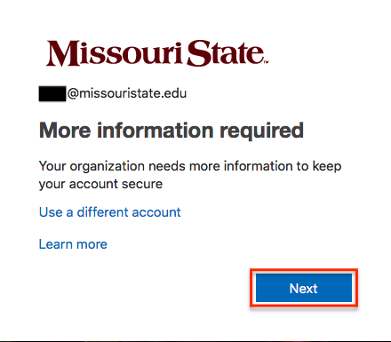 """""""More Information Required"""" screen with """"Next"""" highlighted."""