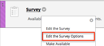 Click the down arrow next to the survey and select Edit the Survey Options.